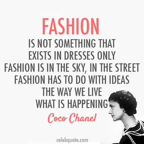 Coco Chanel Quote (About syle ideas girls fashion dresses clothes)