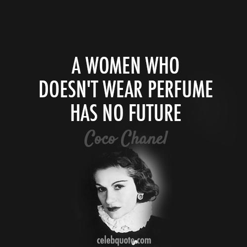 Coco Chanel Quote (About women perfume future)