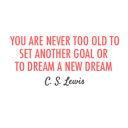 C. S. Lewis Quote (About young old new dream goal dreams age)