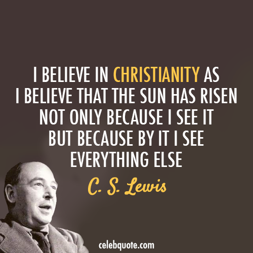 C. S. Lewis Quote (About sun jesus god faith Christianity believe)