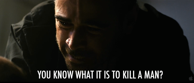 Dead Man Down (2013)  Quote (About violence killer kill a man blood)