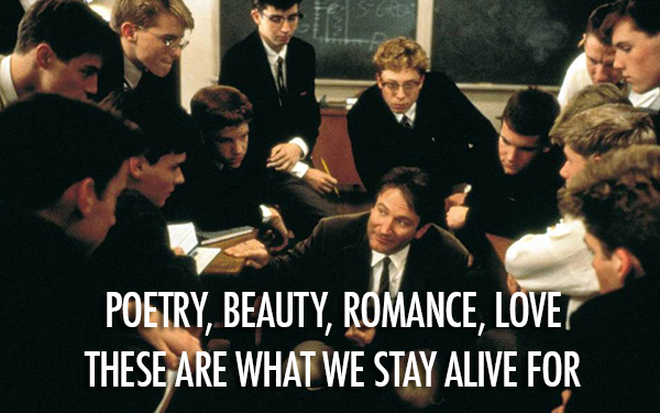 Dead Poets Society (1989) Quote (About romance poetry poem literature beauty)