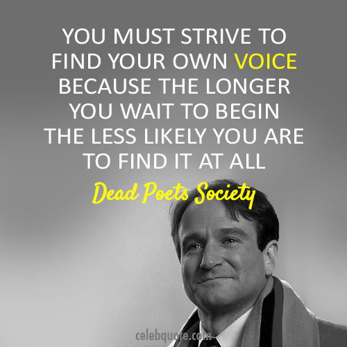 Dead Poets Society (1989) Quote (About your own voice be yourself be different)