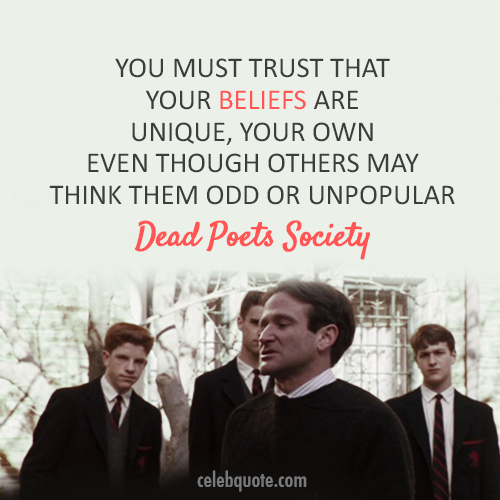 Dead Poets Society (1989) Quote (About unpopular unique odd different beliefs)