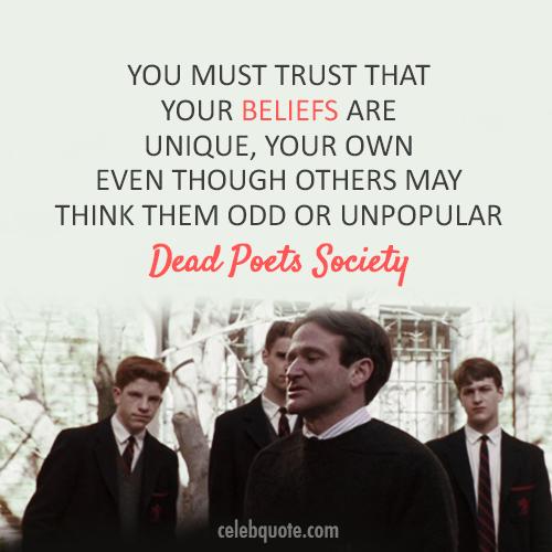 Dead Poets Society (1989) Quote (About unpopular unique odd different beliefs)
