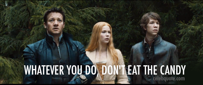 Hansel & Gretel: Witch Hunters (2013) Quote (About forest drugs candy)