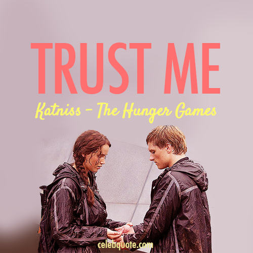 The Hunger Games (2012) Quote (About trust believe)