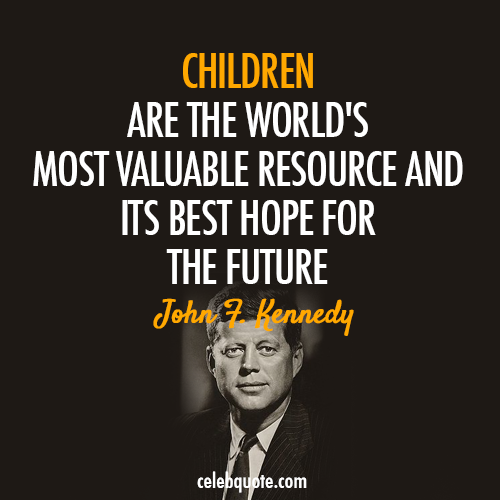 John F. Kennedy Quote (About future education children)