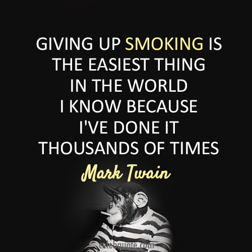 Mark Twain Quote (About quit smoking excuse)
