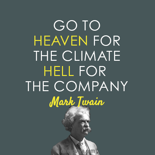 Mark Twain Quote (About hell heaven company climate)