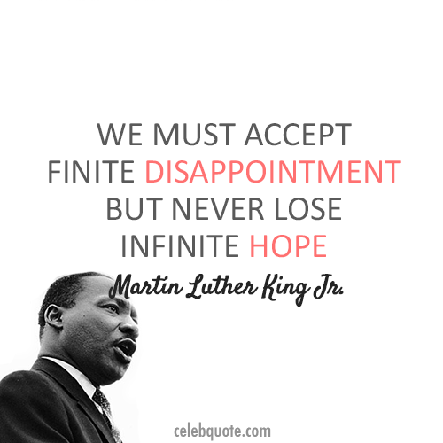 Martin Luther King Jr. Quote (About success hope disappointment challenges)