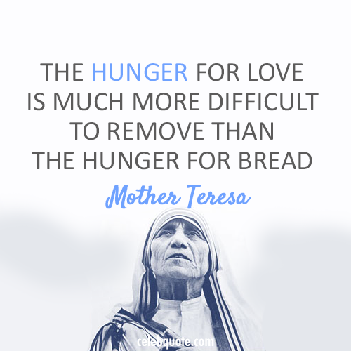 Mother Teresa Quote (About love hunger bread)