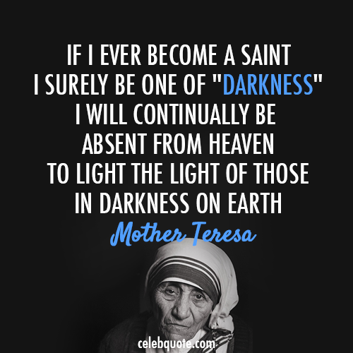Mother Teresa Quote (About saint light heaven darkness)