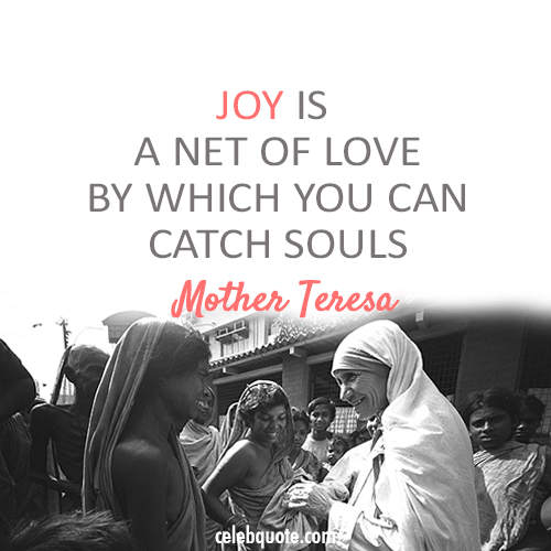 Mother Teresa Quote (About souls net of love joy happy happiness)