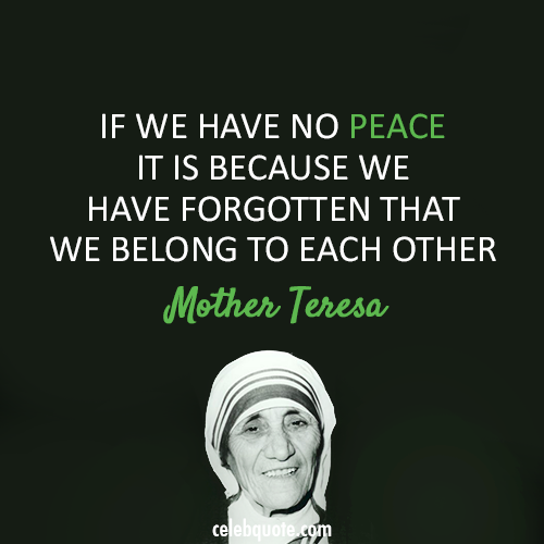 Quote From Mother Teresa: Mother Teresa Quote (About War Peace Love)