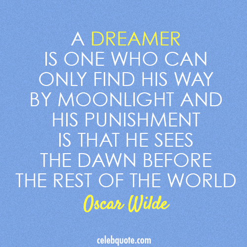 Oscar Wilde Quote (About punishment moonlight dreamer)