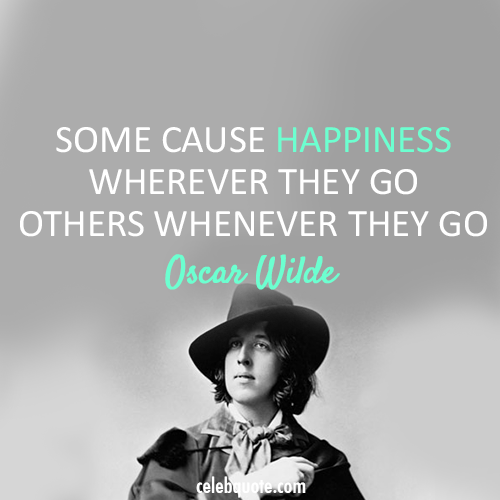 Oscar Wilde Quote (About happy happiness)