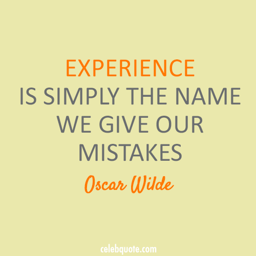 Oscar Wilde Quote (About mistakes experience)