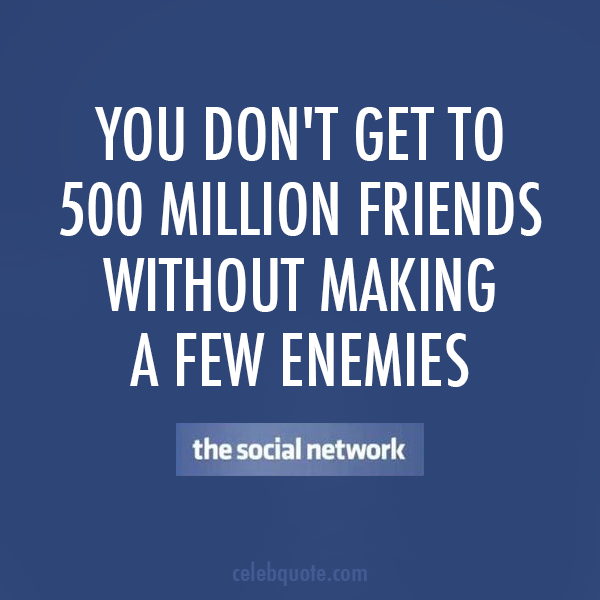 The Social Network (2010) Quote (About tagline friends facebook enemies)