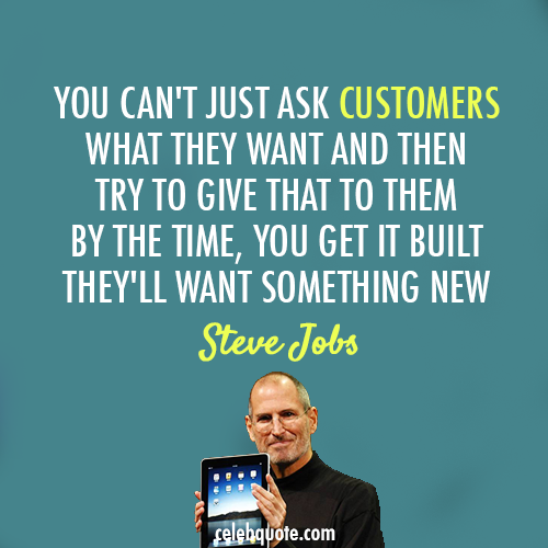Steve Jobs Quote (About design customer creativity)