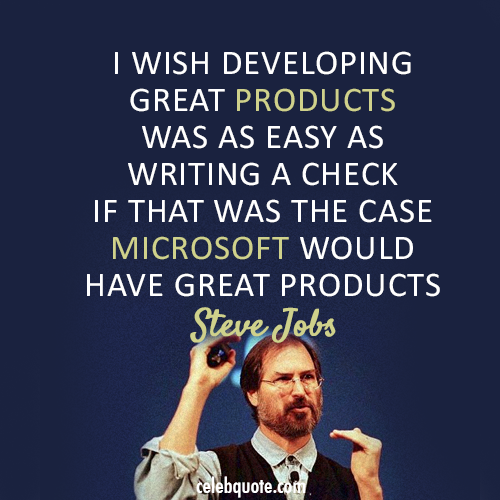 Steve Jobs Quote (About Microsoft great products)