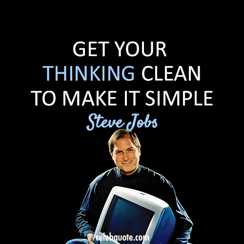 Steve Jobs Quote (About thinking simple)