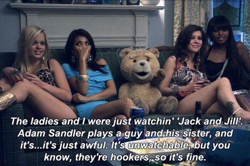 Ted (2012) Quote (About sisters Jack and Jill hookers Adam Sandler)