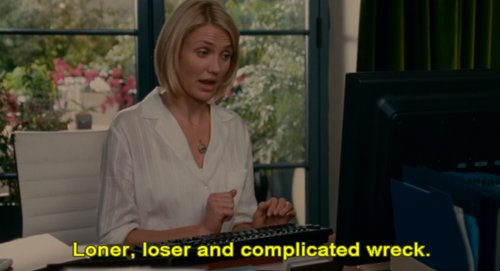 The Holiday (2006) Quote (About wreck loser loner complicated)