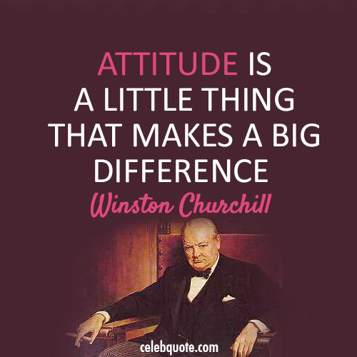 Winston Churchill Quote (About difference be nice attitude)