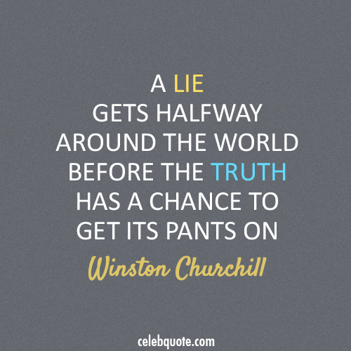 Winston Churchill Quote (About truth pants lie)