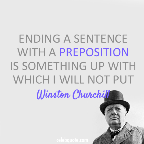Winston Churchill Quote (About sentence preposition language grammer)