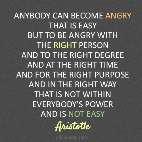 Aristotle Quote (About inspiring angry anger)