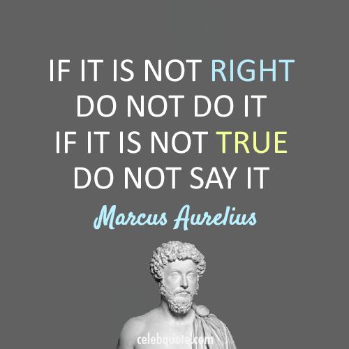 Marcus Aurelius Quote (About true right lie)