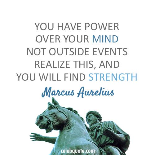 Marcus Aurelius Quote (About strength power mind)