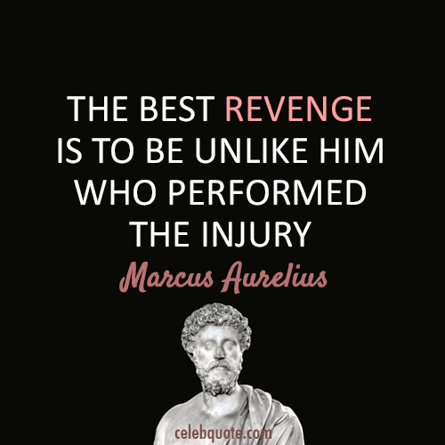 Marcus Aurelius Quote (About revenge injury)