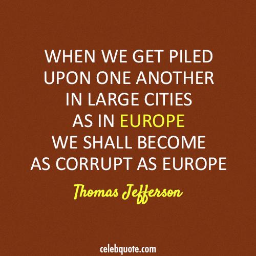 Thomas Jefferson Quote (About Europe corruption corrupt)