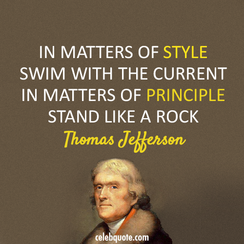 Thomas Jefferson Quote (About style rock principle current)