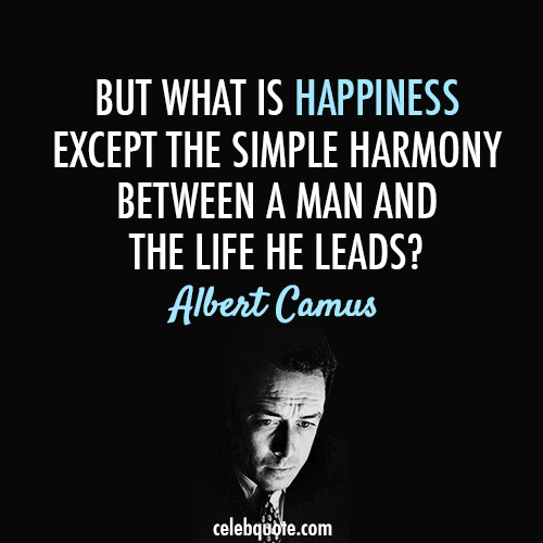 Albert Camus Quote (About life harmoney happiness)