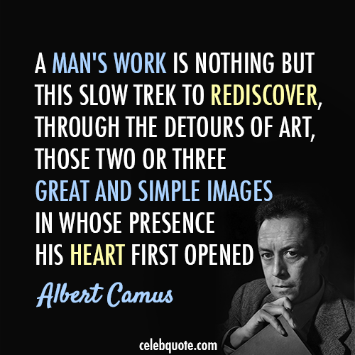Albert Camus Quote (About rediscover human heart)