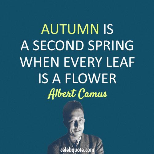 Albert Camus Quote (About spring flower autumn)