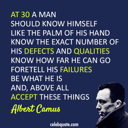 Albert Camus Quote (About success failure defects age 30 years old 30)