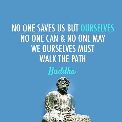 Buddha Quote (About success path life lesson grow)