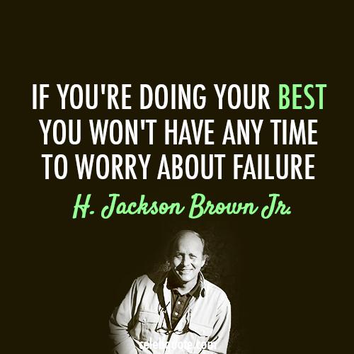 H. Jackson Brown Jr. Quote (About success failure challenges best)