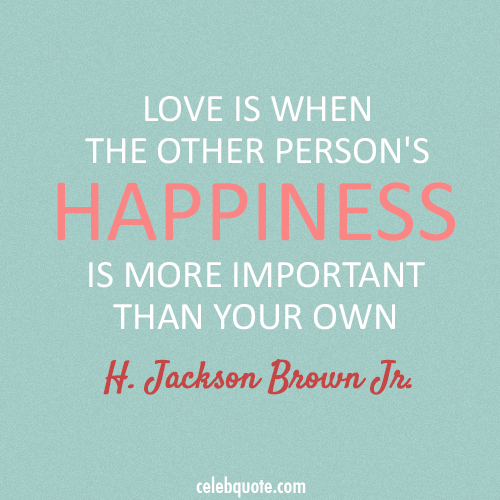 H. Jackson Brown Jr. Quote (About love happiness)