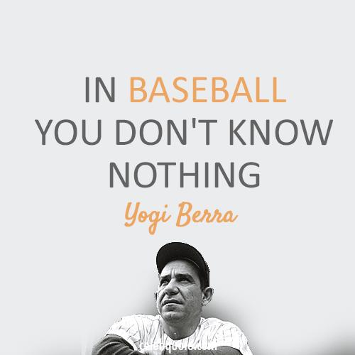Yogi Berra Quote (About nothing baseball)