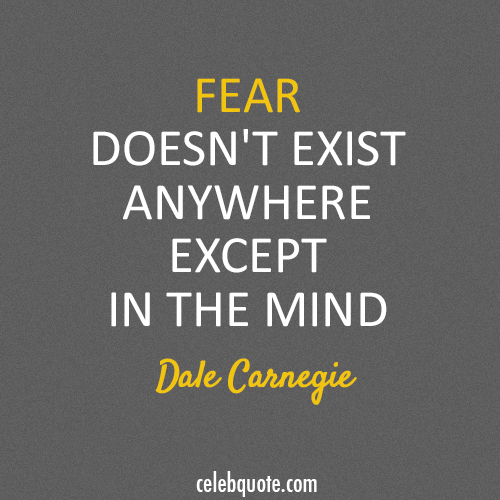 Dale Carnegie Quote (About fear)