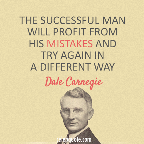Dale Carnegie Quote (About success mistakes life)