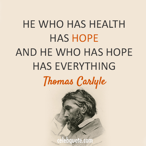 Thomas Carlyle Quote (About hope health)