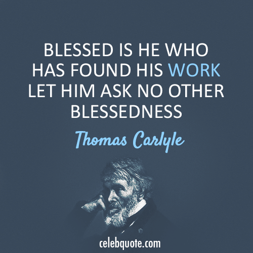 Thomas Carlyle Quote (About work blessed)