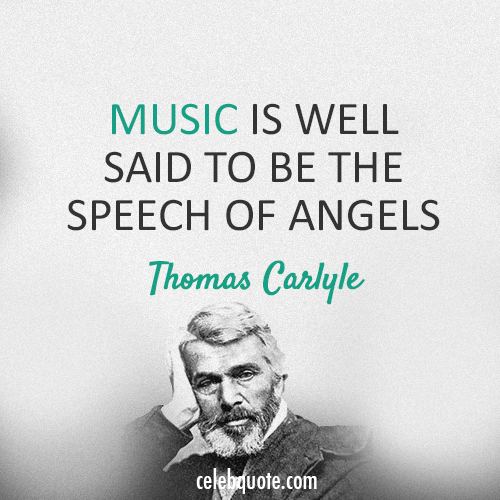 Thomas Carlyle Quote (About speech music)